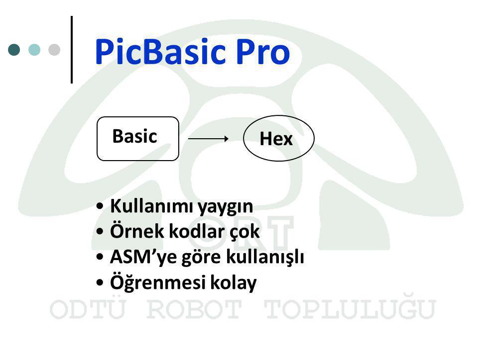 PicBasic Pro Basic Hex Kullanımı yaygın Örnek kodlar çok ASM'ye göre kullanışlı Öğrenmesi kolay