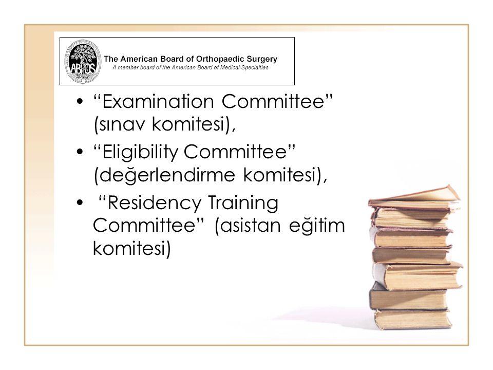 """Examination Committee"" (sınav komitesi), ""Eligibility Committee"" (değerlendirme komitesi), ""Residency Training Committee"" (asistan eğitim komitesi)"