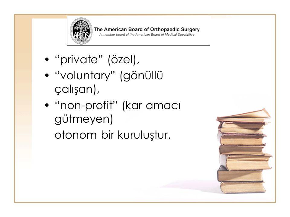 """""""private"""" (özel), """"voluntary"""" (gönüllü çalışan), """"non-profit"""" (kar amacı gütmeyen) otonom bir kuruluştur."""