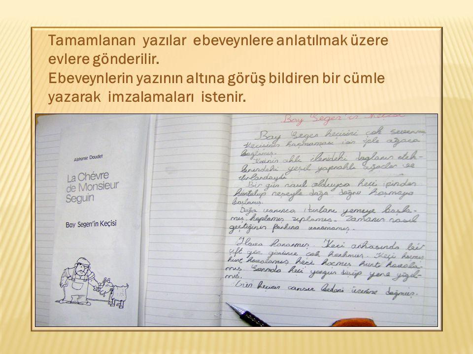 Tamamlanan yazılar ebeveynlere anlatılmak üzere evlere gönderilir. Ebeveynlerin yazının altına görüş bildiren bir cümle yazarak imzalamaları istenir.