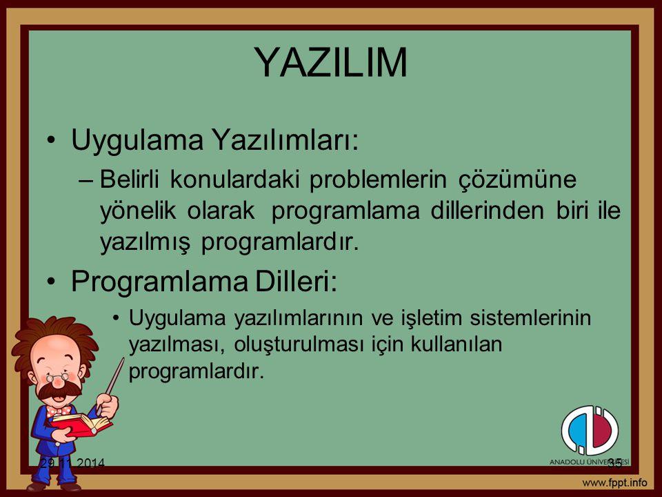 YAZILIM Uygulama Yazılımları: –Belirli konulardaki problemlerin çözümüne yönelik olarak programlama dillerinden biri ile yazılmış programlardır. Progr