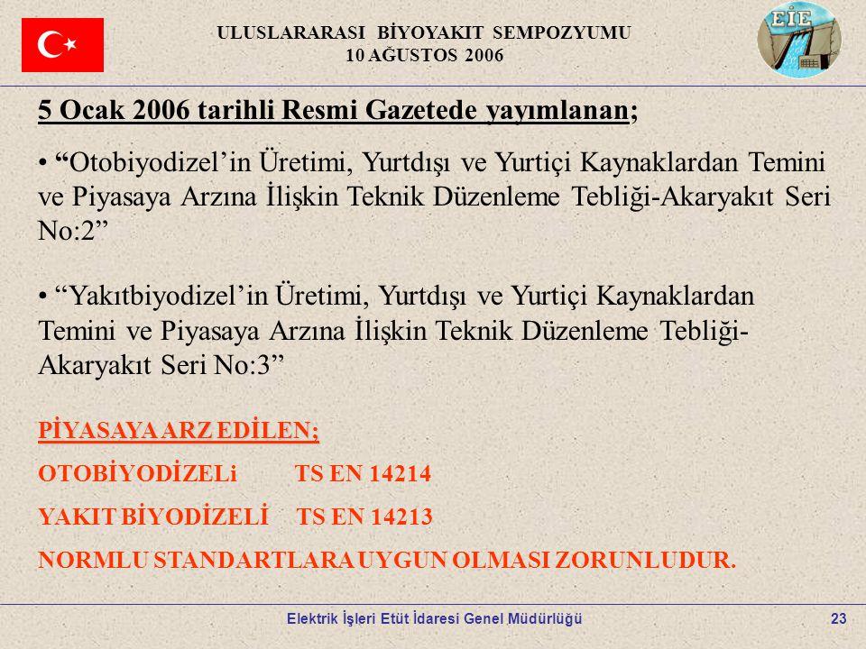 """23 5 Ocak 2006 tarihli Resmi Gazetede yayımlanan; """"Otobiyodizel'in Üretimi, Yurtdışı ve Yurtiçi Kaynaklardan Temini ve Piyasaya Arzına İlişkin Teknik"""