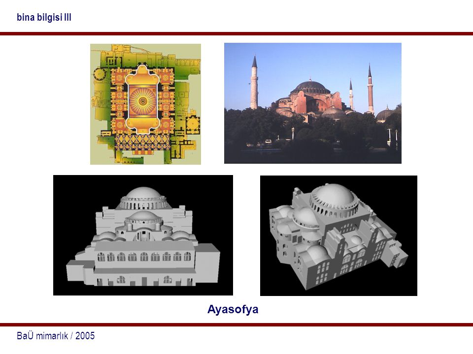 BaÜ mimarlık / 2005 bina bilgisi III Ayasofya
