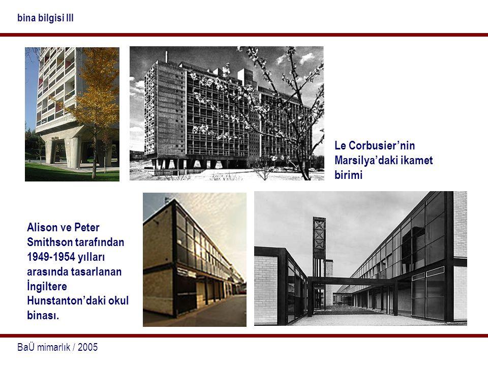 BaÜ mimarlık / 2005 bina bilgisi III Le Corbusier'nin Marsilya'daki ikamet birimi Alison ve Peter Smithson tarafından 1949-1954 yılları arasında tasar