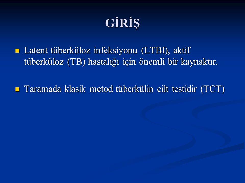 GİRİŞ Latent tüberküloz infeksiyonu (LTBI), aktif tüberküloz (TB) hastalığı için önemli bir kaynaktır. Latent tüberküloz infeksiyonu (LTBI), aktif tüb