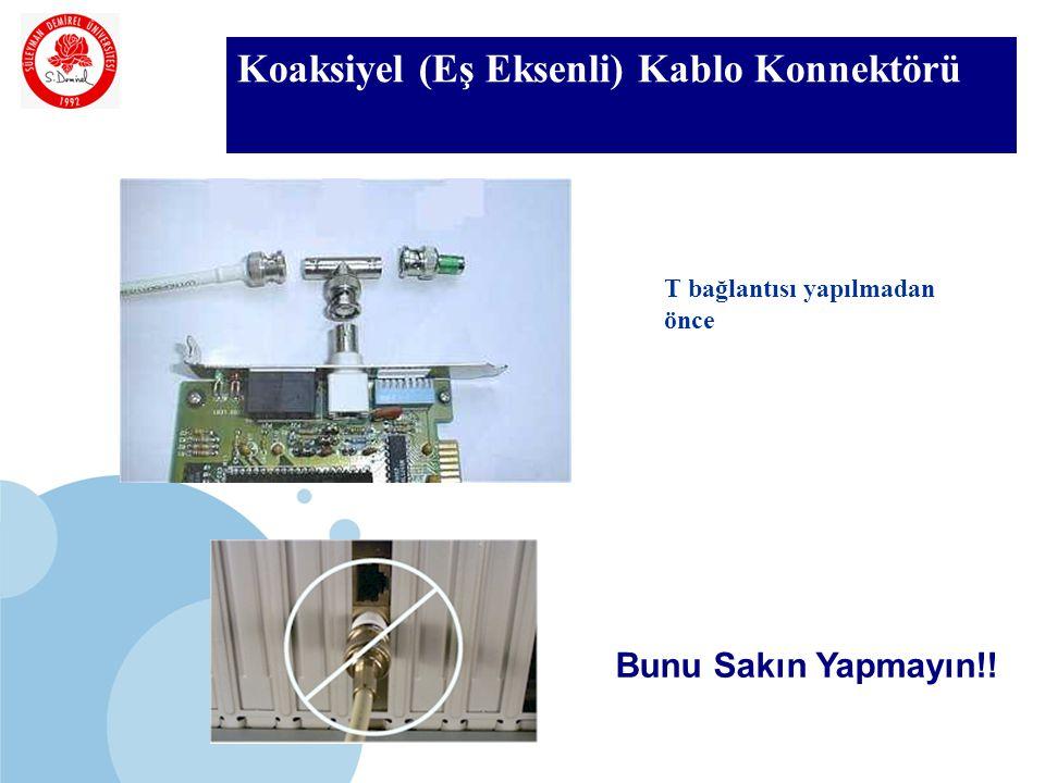 SDÜ KMYO Koaksiyel (Eş Eksenli) Kablo Konnektörü Bunu Sakın Yapmayın!! T bağlantısı yapılmadan önce