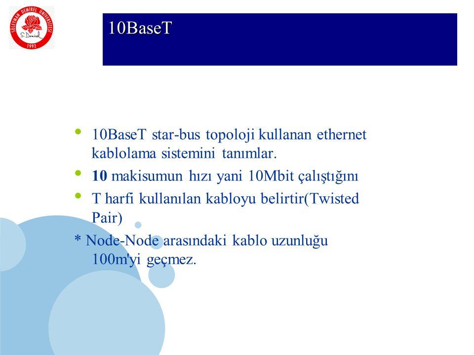 SDÜ KMYO 10BaseT 10BaseT star-bus topoloji kullanan ethernet kablolama sistemini tanımlar. 10 makisumun hızı yani 10Mbit çalıştığını T harfi kullanıla