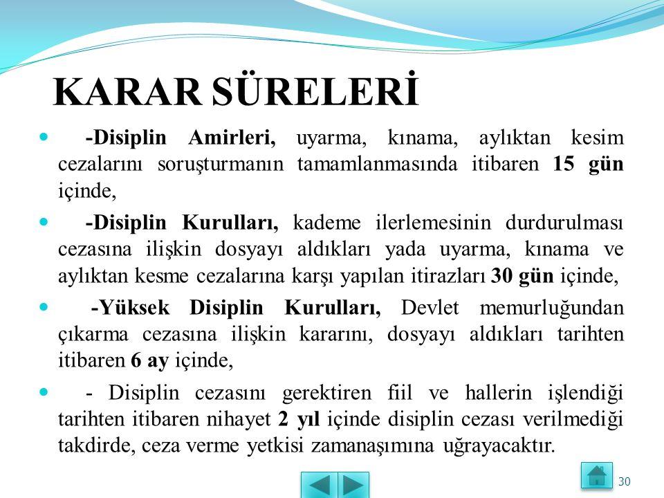 DİSİPLİN KURULLARI (4) Disiplin Kurullarının Yetkileri -Başbakan, bakanlar ve en üst disiplin amirlerince doğrudan verilen uyarma ve kınama cezalarına