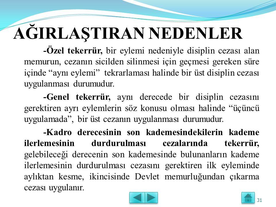 KARAR SÜRELERİ -Disiplin Amirleri, uyarma, kınama, aylıktan kesim cezalarını soruşturmanın tamamlanmasında itibaren 15 gün içinde, -Disiplin Kurulları