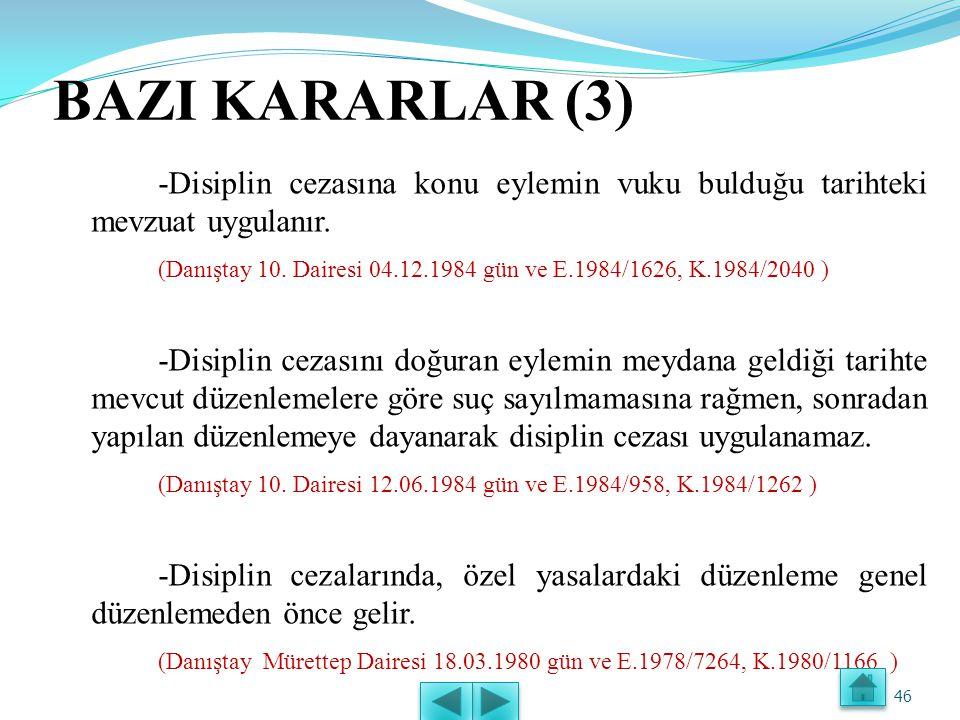 BAZI KARARLAR (2) -Müfettişler hariç olmak üzere, disiplin soruşturmalarında görevlendirilen diğer soruşturmacıların, hakkında disiplin soruşturması y