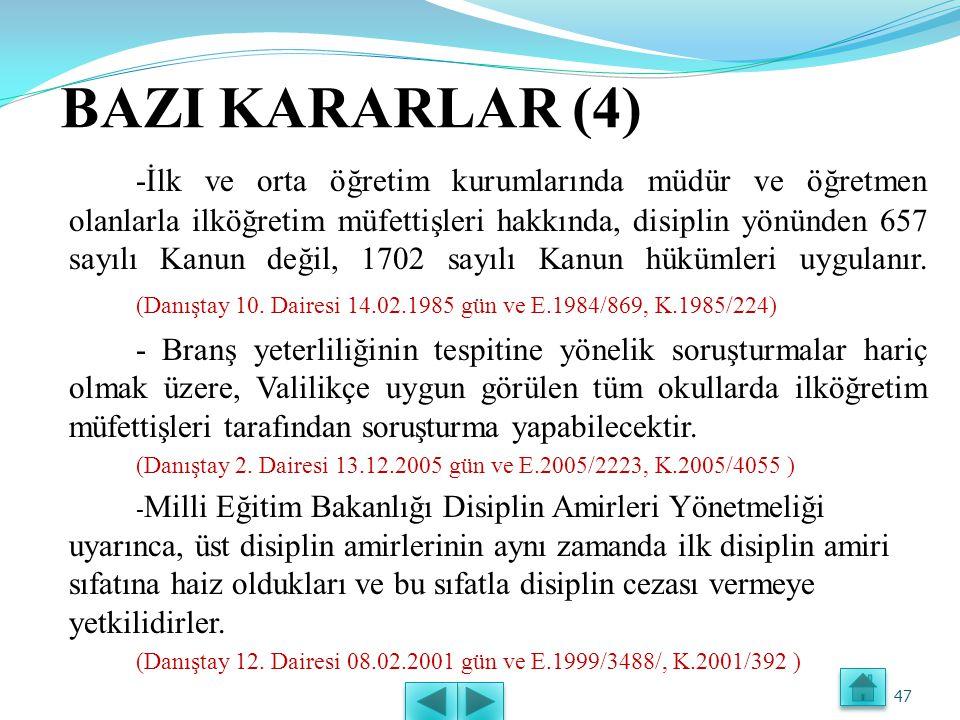 BAZI KARARLAR (3) -Disiplin cezasına konu eylemin vuku bulduğu tarihteki mevzuat uygulanır. (Danıştay 10. Dairesi 04.12.1984 gün ve E.1984/1626, K.198