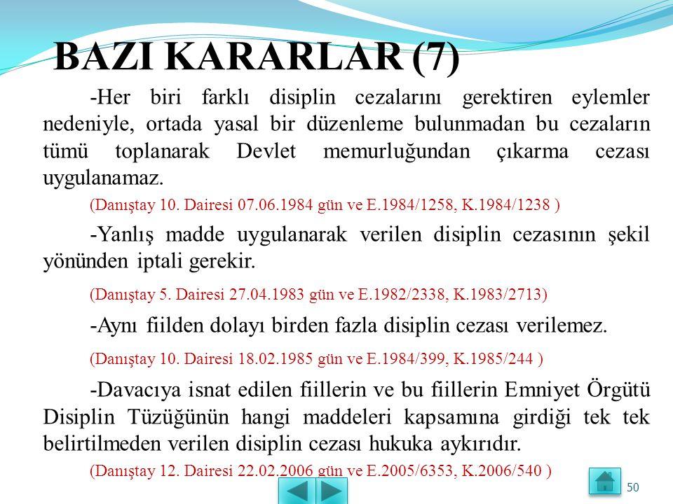 BAZI KARARLAR (6) -Zamanaşımı dolmadan verilen bir disiplin cezasının, idari yargı tarafından yeniden işlem tesis etmek üzere bozulması halinde zamanaşımı süresi işlemez.