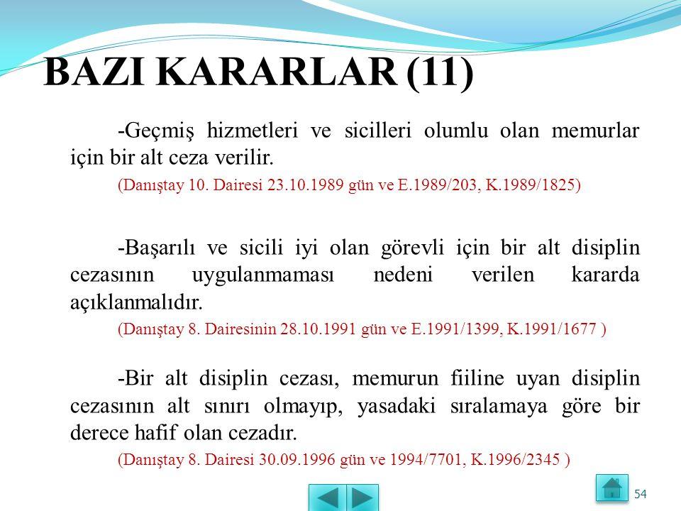 BAZI KARARLAR (10) -Davacının Devlet memurluğundan çıkarma cezasını gerektiren eyleminin uyarma cezası verilmesi işlemine itiraz edilmemesi nedeniyle