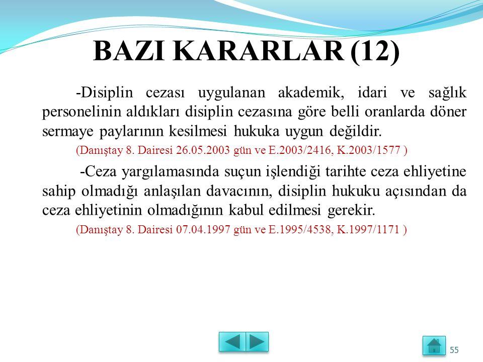 BAZI KARARLAR (11) -Geçmiş hizmetleri ve sicilleri olumlu olan memurlar için bir alt ceza verilir. (Danıştay 10. Dairesi 23.10.1989 gün ve E.1989/203,