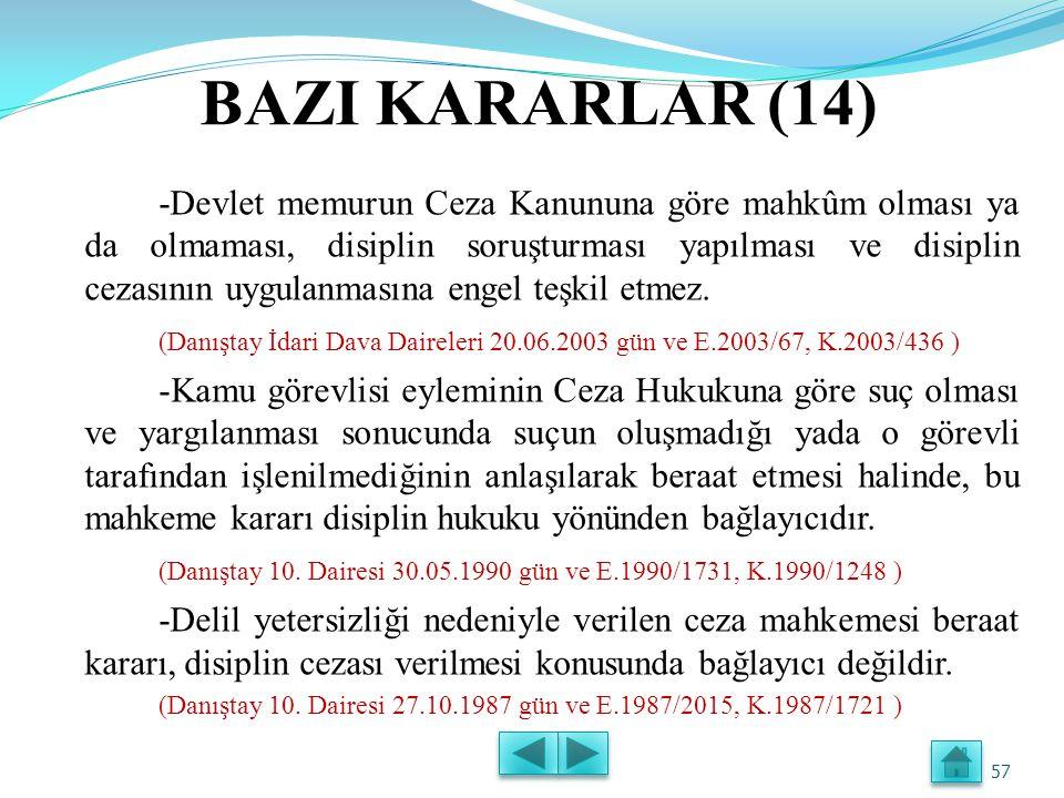 BAZI KARARLAR (13) -Davacının bir başka görev yerinde iken kimi eylemlerinden dolayı disiplin hukuku ya da ceza hukuku yönünden cezalandırılmış olması