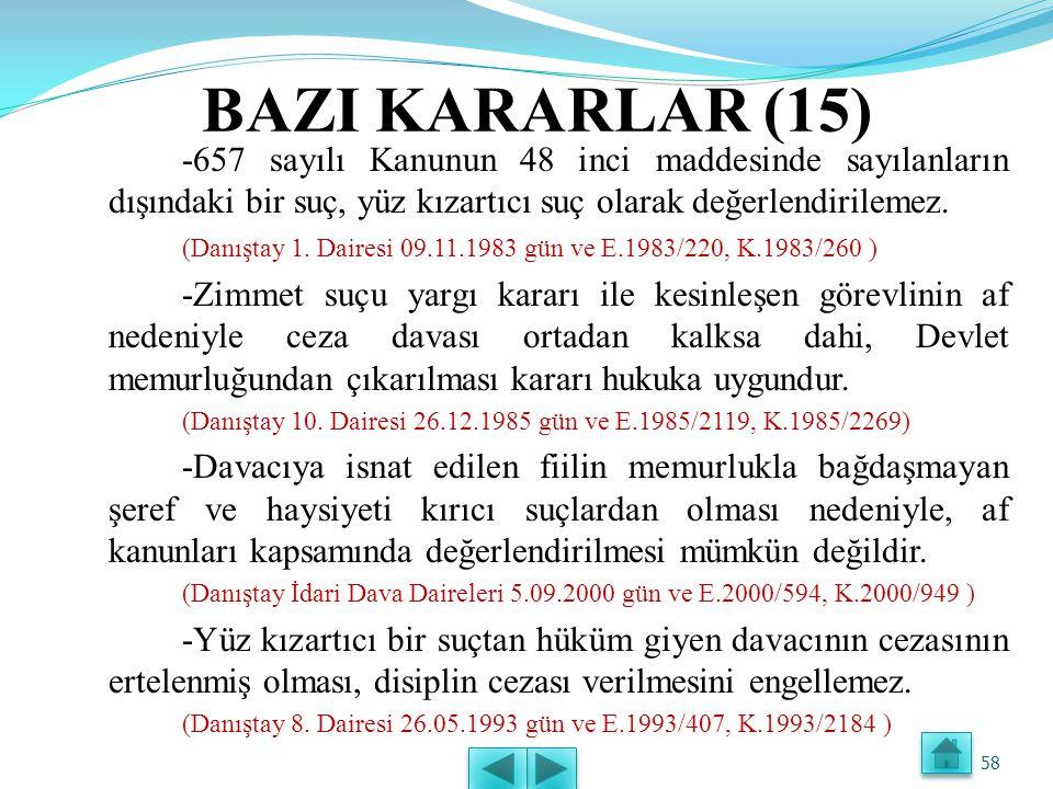 BAZI KARARLAR (14) -Devlet memurun Ceza Kanununa göre mahkûm olması ya da olmaması, disiplin soruşturması yapılması ve disiplin cezasının uygulanmasın