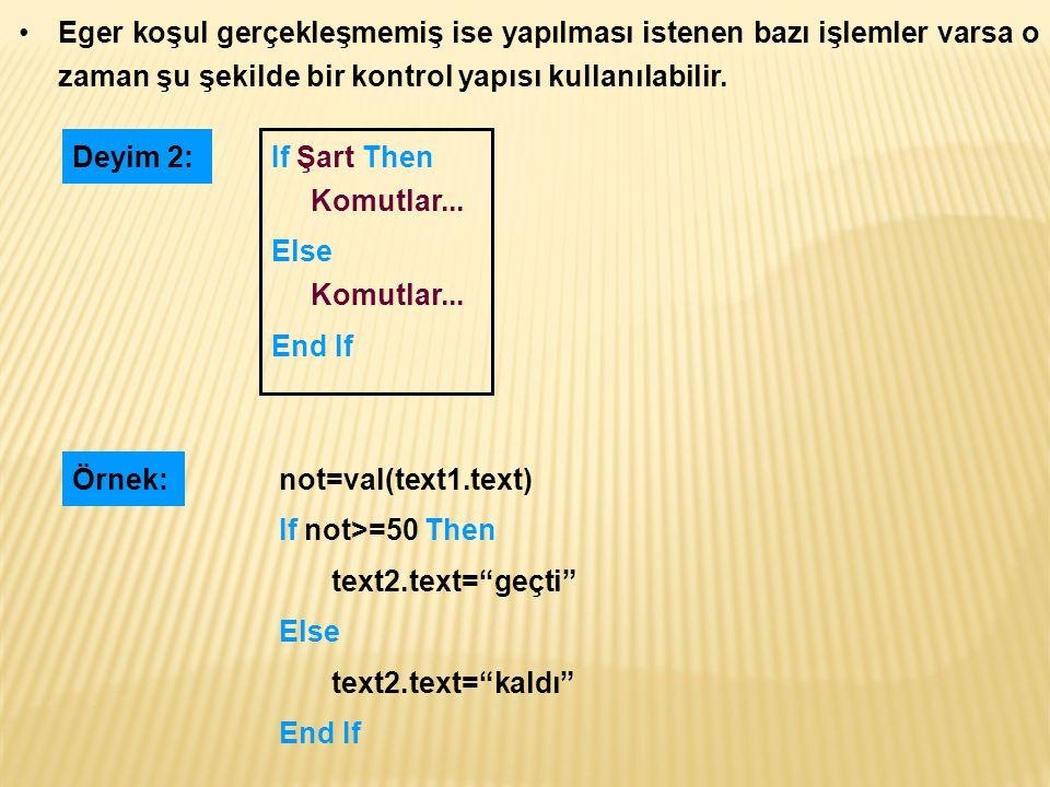 If Şart1 Then Komutlar...ElseIf Şart2 Then Komutlar...
