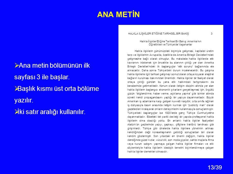 13/39 ANA METİN HALKLA İLİŞKİLER ETİĞİNE TARİHSEL BİR BAKIŞ 3 Halkla İlişkiler Etiğine Tarihsel Bir Bakış: Amerika'nın Öğrettikleri ve Türkiye'de Yaşa