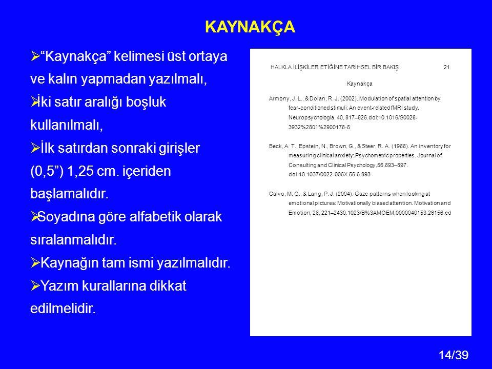 14/39 HALKLA İLİŞKİLER ETİĞİNE TARİHSEL BİR BAKIŞ 21 Kaynakça Armony, J.