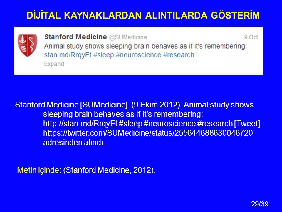 29/39 Stanford Medicine [SUMedicine]. (9 Ekim 2012). Animal study shows sleeping brain behaves as if it's remembering: http://stan.md/RrqyEt #sleep #n
