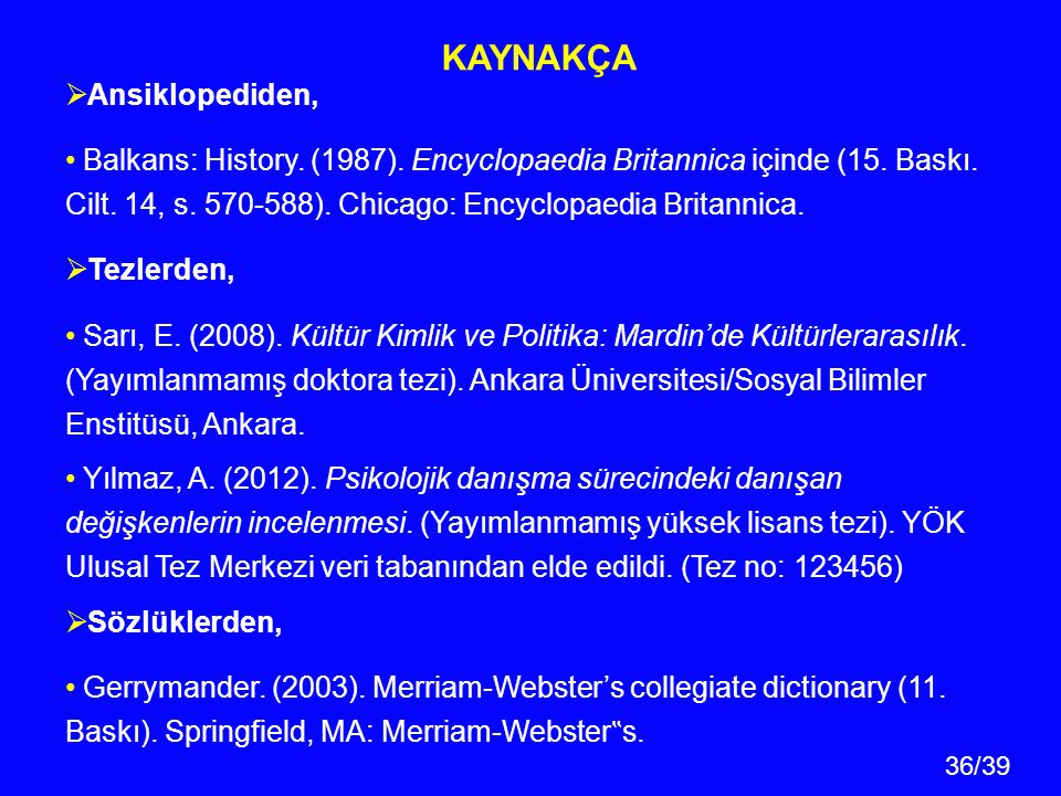 36/39 KAYNAKÇA  Ansiklopediden, Balkans: History.