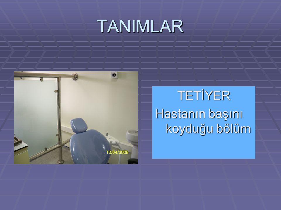 TANIMLAR TETİYER Hastanın başını koyduğu bölüm
