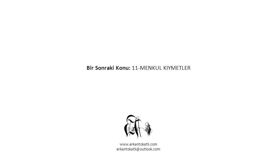 Bir Sonraki Konu: 11-MENKUL KIYMETLER www.erkantokatli.com erkantokatli@outlook.com
