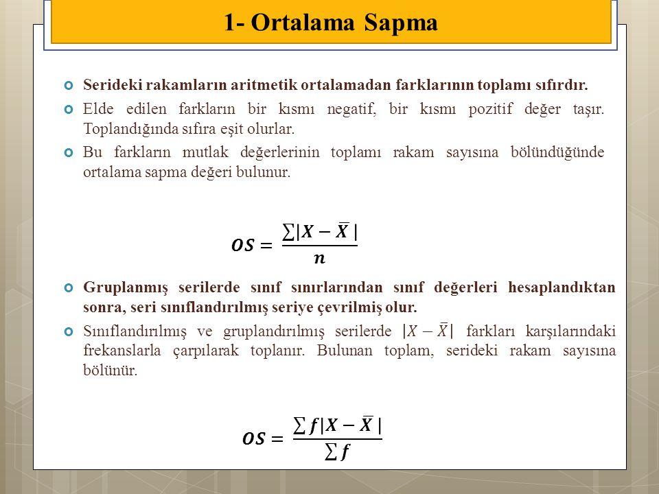 Serideki rakamların aritmetik ortalamadan farklarının toplamı sıfırdır.  Elde edilen farkların bir kısmı negatif, bir kısmı pozitif değer taşır. To