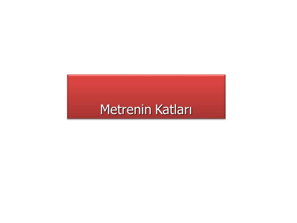 Metrenin Katları Metrenin Katları