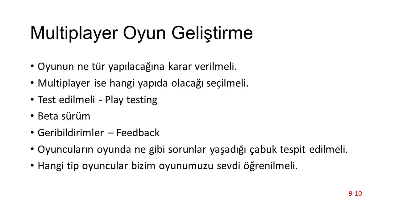 Multiplayer Oyun Geliştirme Oyunun ne tür yapılacağına karar verilmeli.