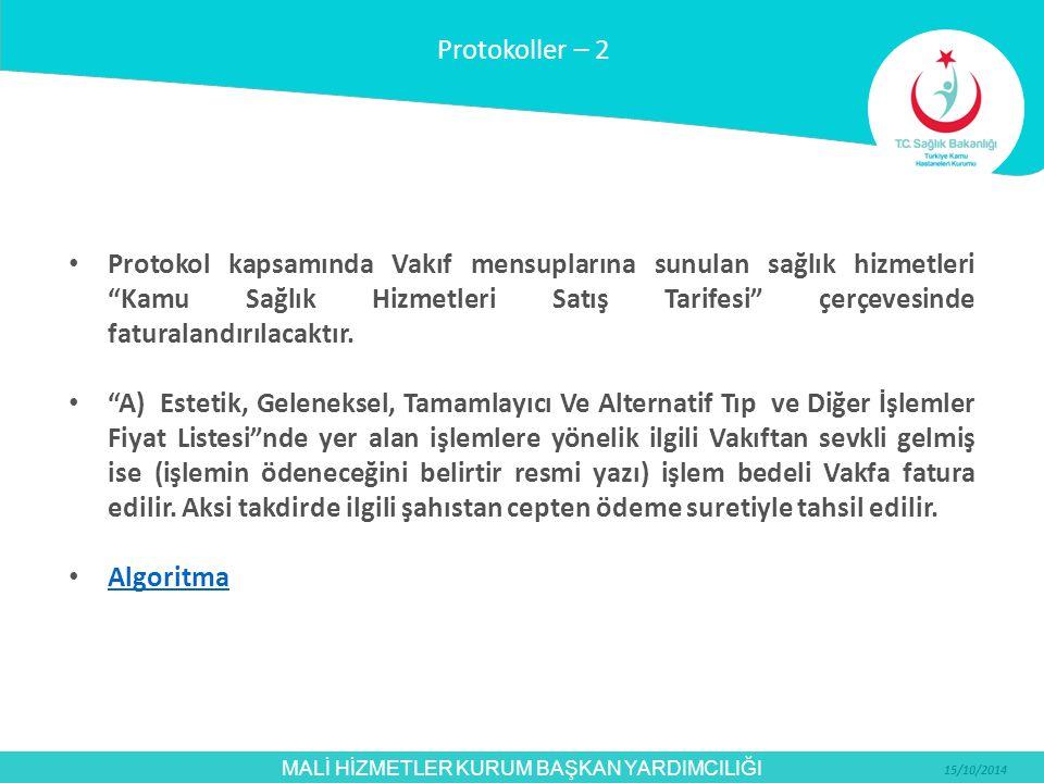 """MALİ HİZMETLER KURUM BAŞKAN YARDIMCILIĞI 15/10/2014 Protokol kapsamında Vakıf mensuplarına sunulan sağlık hizmetleri """"Kamu Sağlık Hizmetleri Satış Tar"""