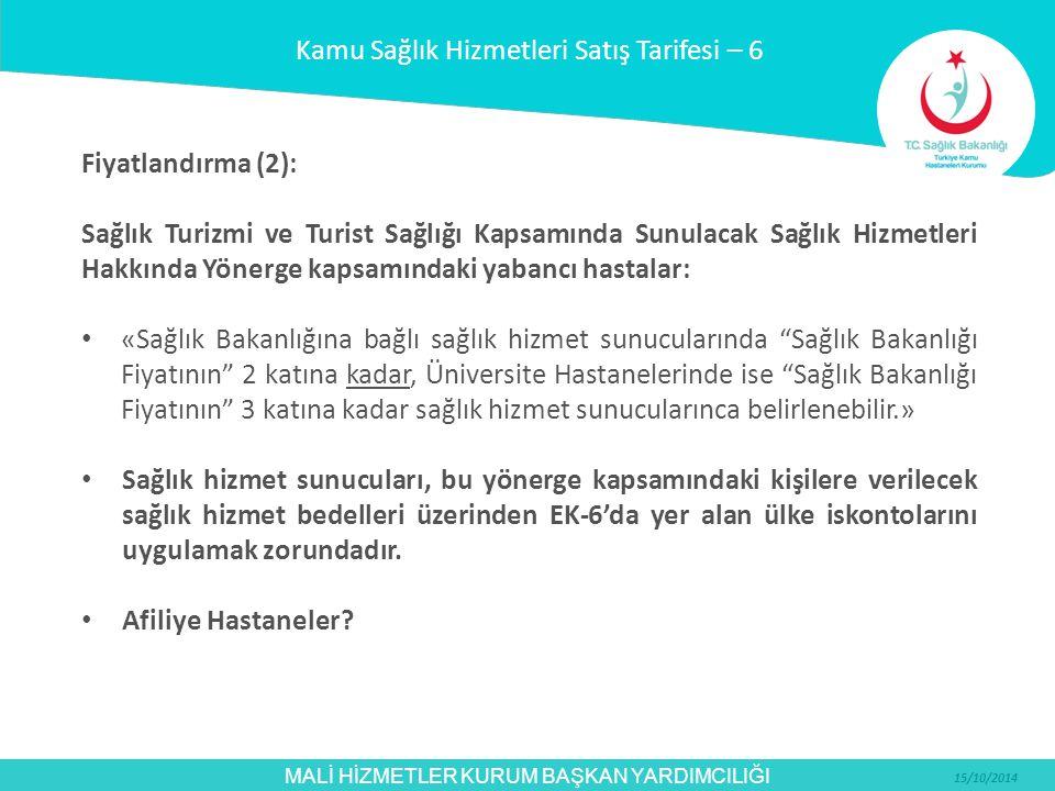 MALİ HİZMETLER KURUM BAŞKAN YARDIMCILIĞI 15/10/2014 Fiyatlandırma (2): Sağlık Turizmi ve Turist Sağlığı Kapsamında Sunulacak Sağlık Hizmetleri Hakkınd
