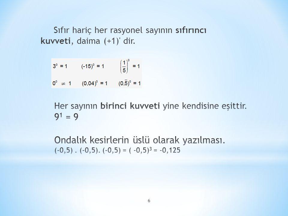 Üssün Üssü Üslü bir sayının tekrar üssü alınırken; Taban aynen yazılır.