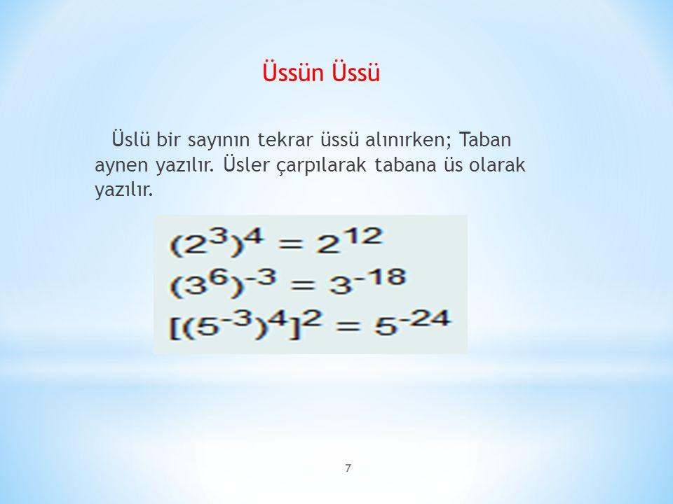 8 TEK VEYA ÇİFT KUVVETLER  Pozitif sayıların tüm kuvvetleri pozitiftir.
