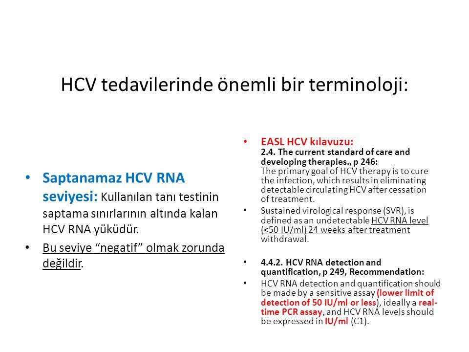 HCV tedavilerinde önemli bir terminoloji: EASL HCV kılavuzu: 2.4. The current standard of care and developing therapies., p 246: The primary goal of H