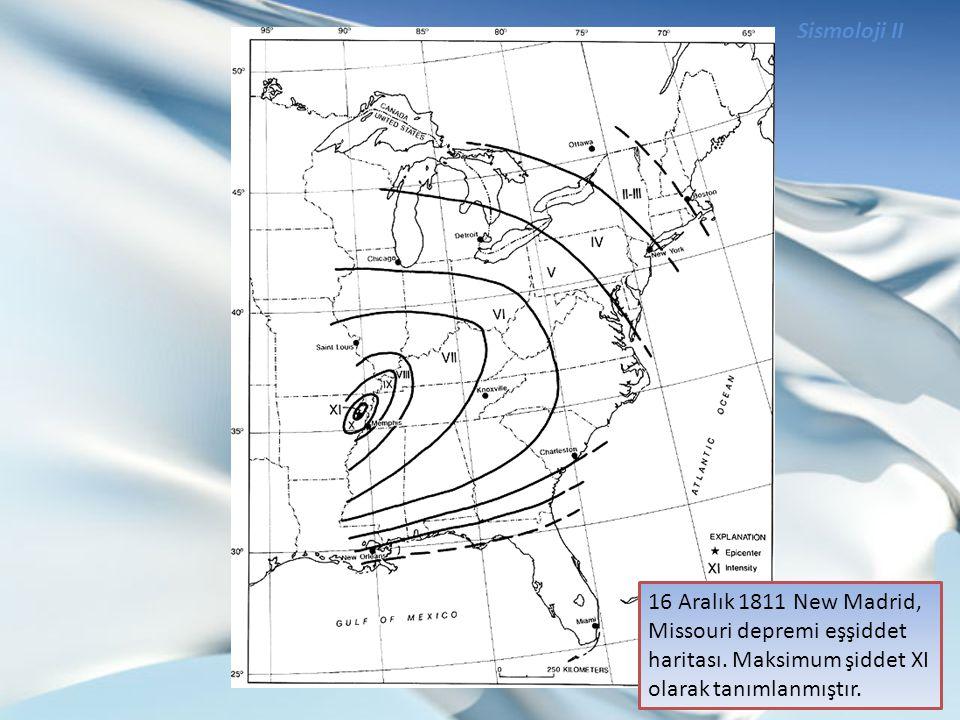 Sismoloji II 16 Aralık 1811 New Madrid, Missouri depremi eşşiddet haritası. Maksimum şiddet XI olarak tanımlanmıştır.