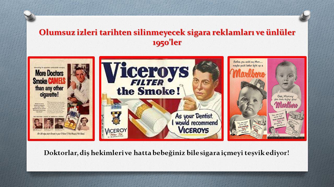 Ünlü sporcular ve film yıldızları ve hatta başkanlar bile sigara içimini teşvik ediyor.