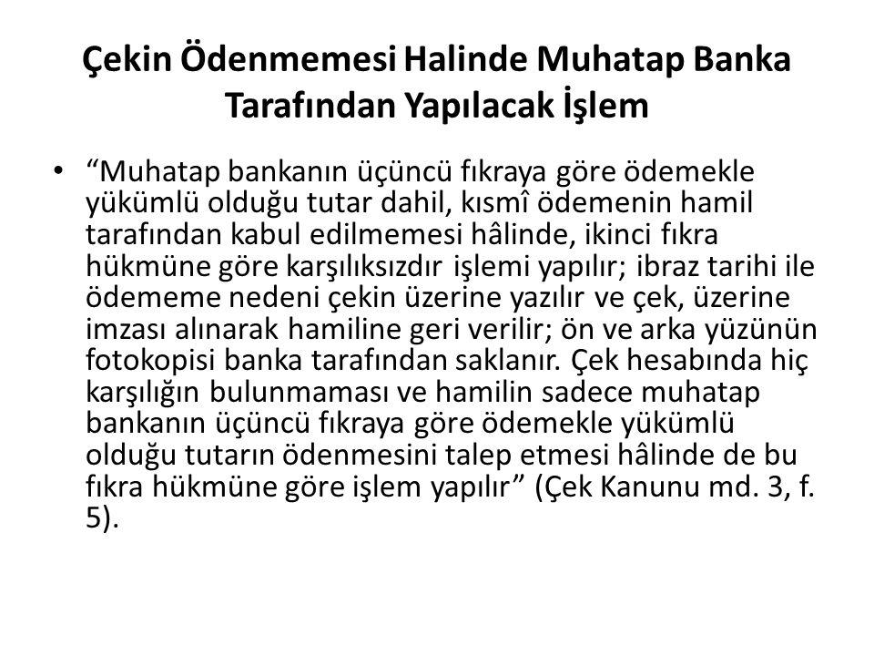"""Çekin Ödenmemesi Halinde Muhatap Banka Tarafından Yapılacak İşlem """"Muhatap bankanın üçüncü fıkraya göre ödemekle yükümlü olduğu tutar dahil, kısmî öde"""