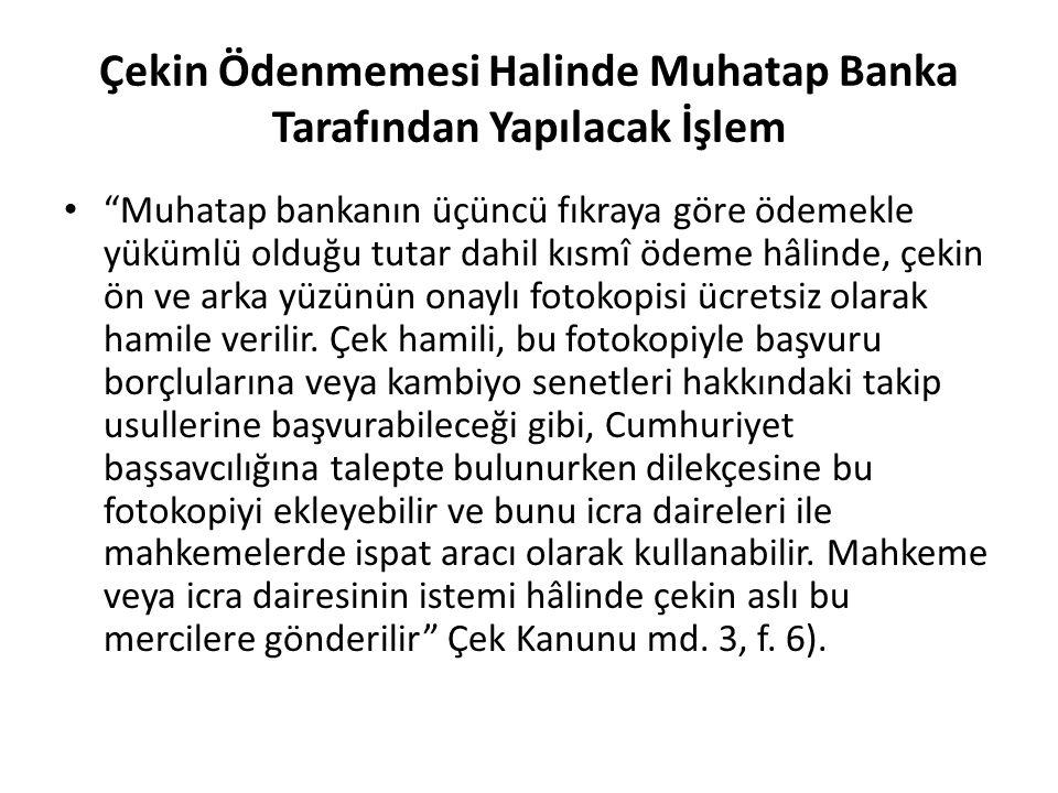 """Çekin Ödenmemesi Halinde Muhatap Banka Tarafından Yapılacak İşlem """"Muhatap bankanın üçüncü fıkraya göre ödemekle yükümlü olduğu tutar dahil kısmî ödem"""