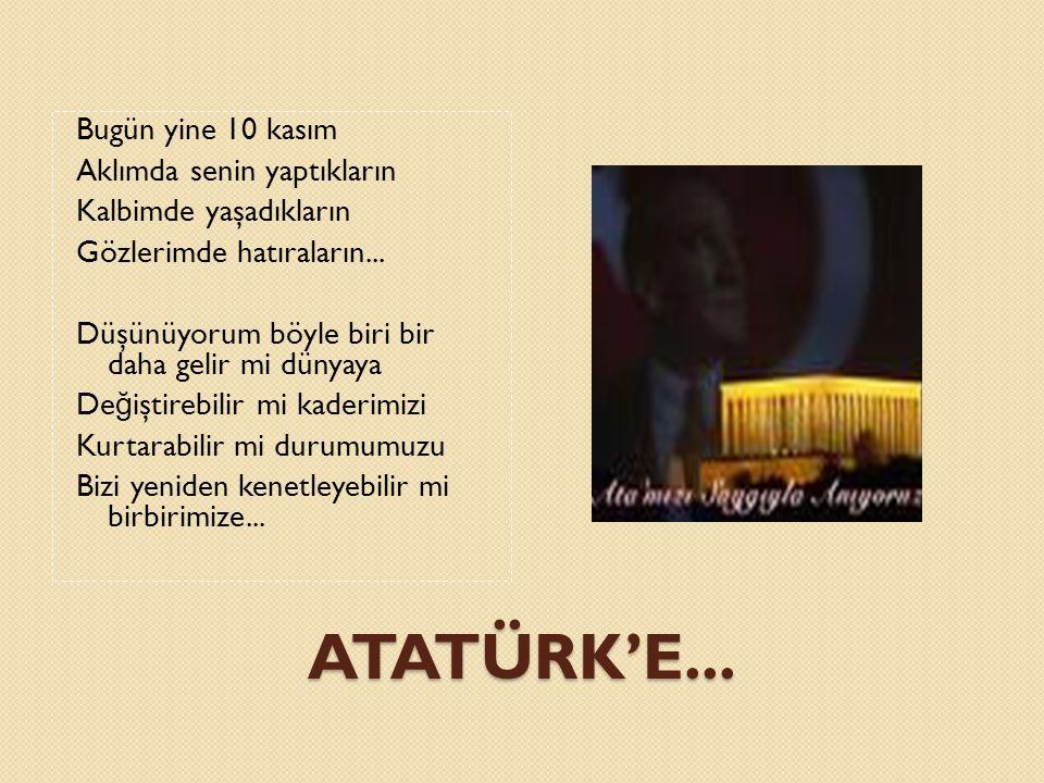 ATATÜRK'E...