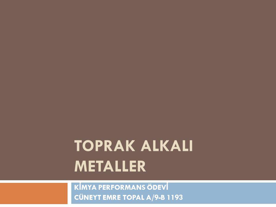 Toprak Alkali Metaller Alkalinler ya da Toprak Alkali Metaller: Periyodik tablonun baştan ikinci grubunda yer alan elementlerdir.