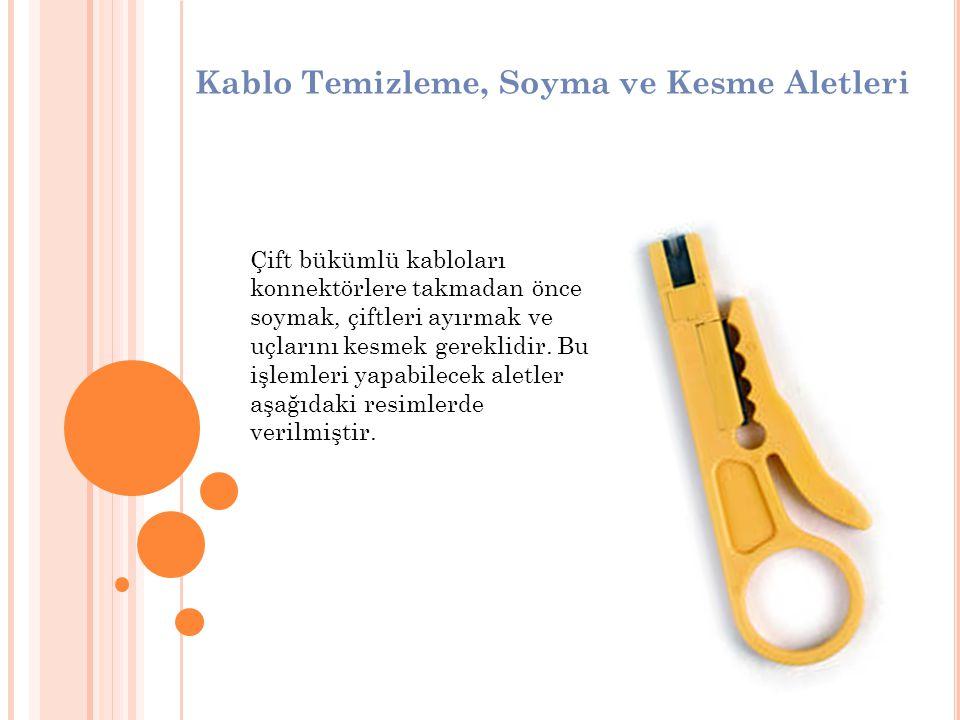 Çift bükümlü kabloları konnektörlere takmadan önce soymak, çiftleri ayırmak ve uçlarını kesmek gereklidir. Bu işlemleri yapabilecek aletler aşağıdaki