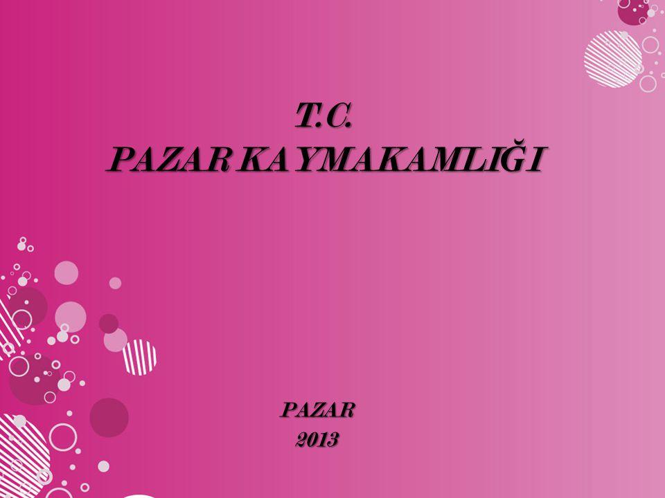 İLÇENİN GENEL TANITIMI TARİHİ, COĞRAFİ YAPISI: Pazar, M.Ö.