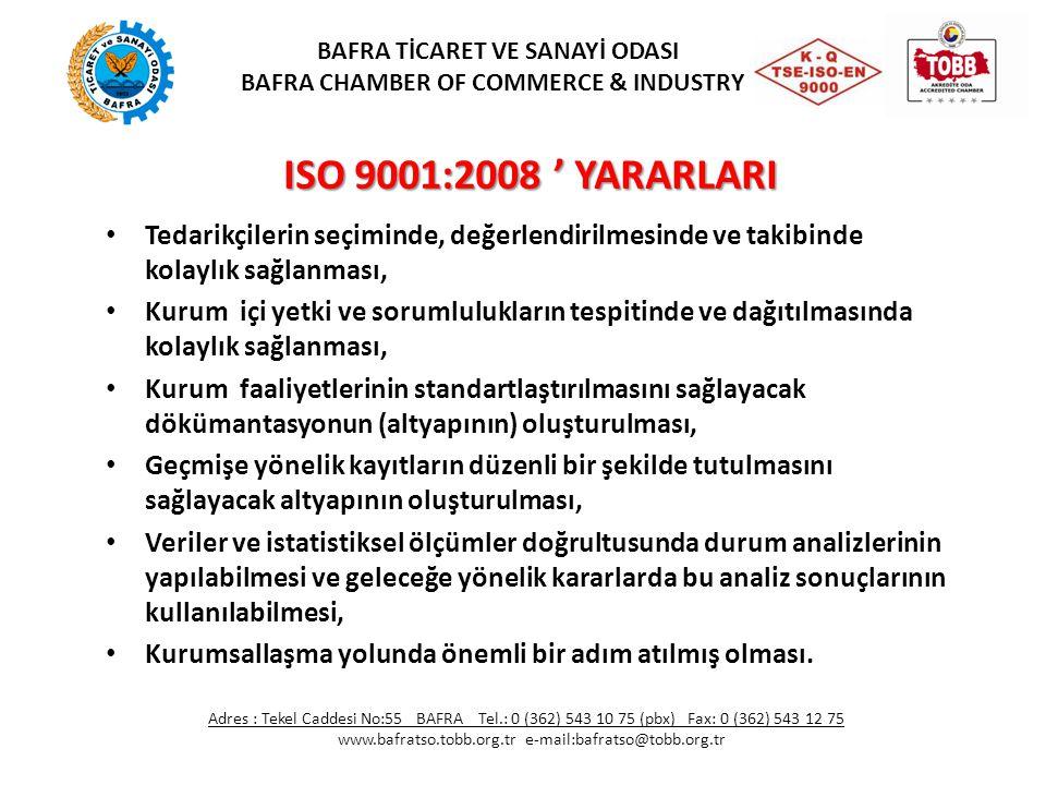 ISO 9001:2008 ' YARARLARI Tedarikçilerin seçiminde, değerlendirilmesinde ve takibinde kolaylık sağlanması, Kurum içi yetki ve sorumlulukların tespitin