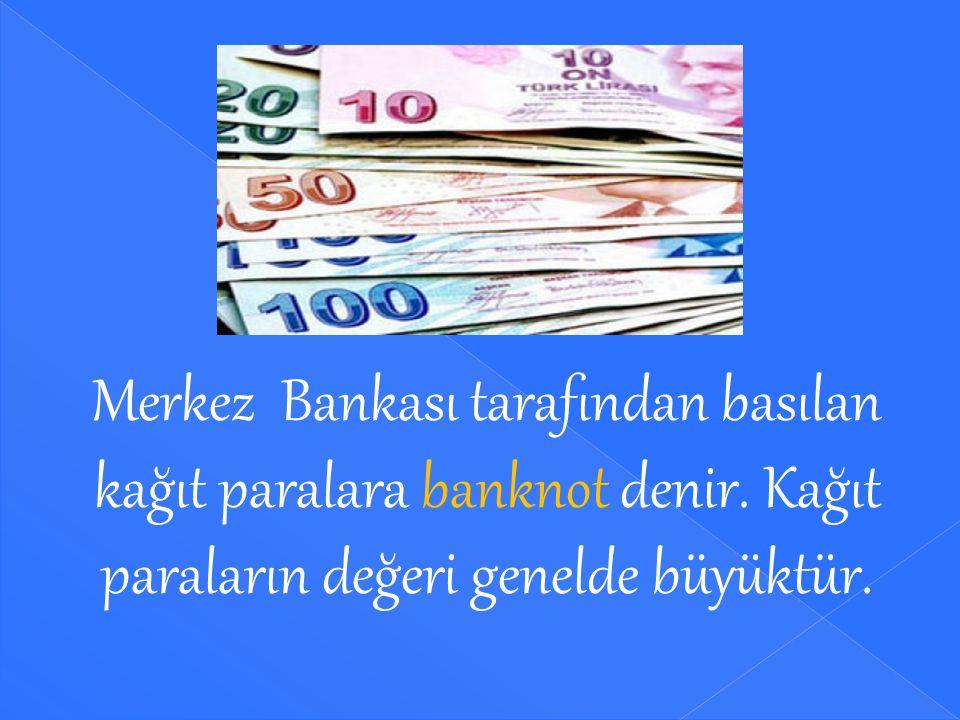 Merkez Bankası tarafından basılmayan paralara sahte para denir. Sahte para basmak suçtur.