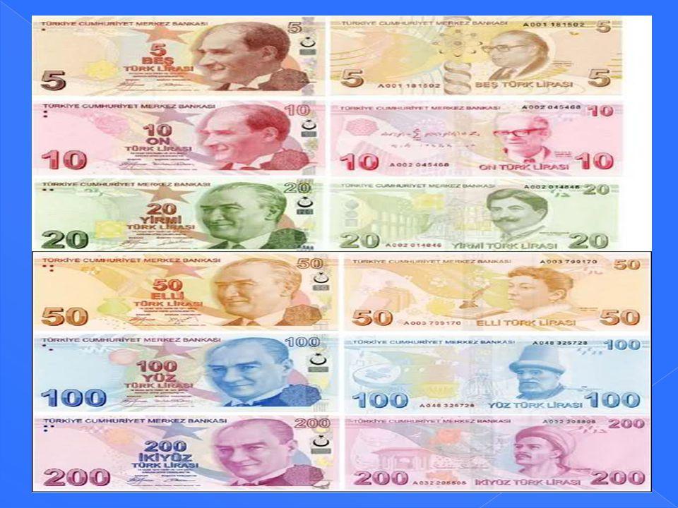 Altı farklı değerde banknotumuz vardır. Bunlar ; 5 TL, 10 TL, 20 TL, 50 TL, 100 TL, 200 TL Banknotlar ( Kağıt Paralarımız )