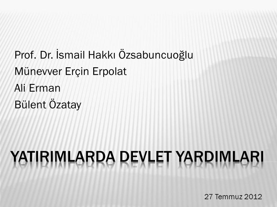 Prof. Dr. İsmail Hakkı Özsabuncuoğlu Münevver Erçin Erpolat Ali Erman Bülent Özatay 27 Temmuz 2012