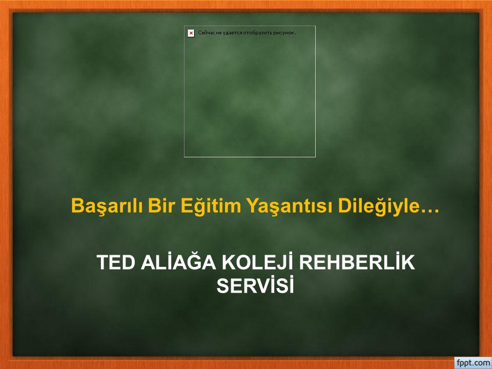 Başarılı Bir Eğitim Yaşantısı Dileğiyle… TED ALİAĞA KOLEJİ REHBERLİK SERVİSİ