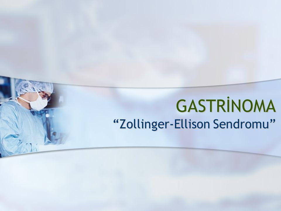 """GASTRİNOMA """"Zollinger-Ellison Sendromu"""""""