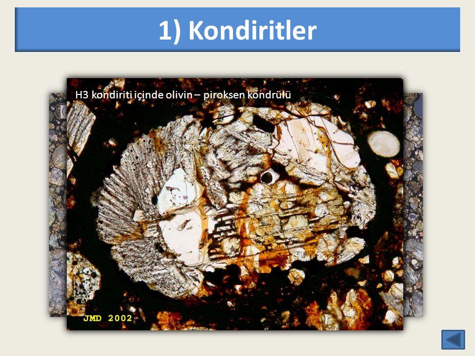 1) Kondiritler H3 kondirit içinde olivin kondrülü H3 kondiriti içinde olivin – piroksen kondrülü